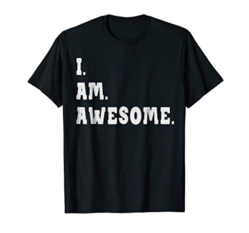 I'm Awesome T Shirt - Be Awesome for I'm Awesome Shirt & Tee