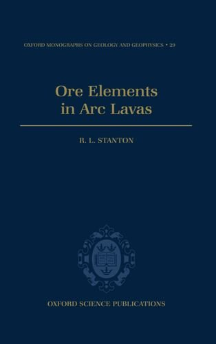 Ore Elements in Arc Lavas (Oxford Monographs on Geology and Geophysics)