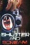 Shutter and Scream [VHS]