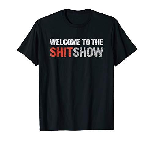 Welcome To The Shit Show   Vulgar Profanity -