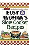 Busy Woman's Slow Cooker Recipes, Cookbook Resources, 159769035X