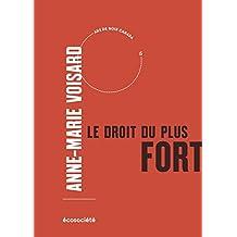 Le droit du plus fort: Nos dommages, leurs intérêts (French Edition)