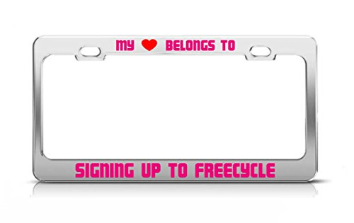 MY HEART BELONGS TO SIGNING UP TO FREECYCLE Hobby Love Passion License Plate Frame