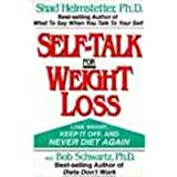 Self-Talk for Weight Loss by Shad Helmstetter (1994-04-03)