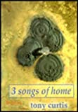 Three Songs of Home, Curtis, Tony, 1901233146