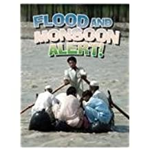 Flood and Monsoon Alert! (Disaster Alert!)