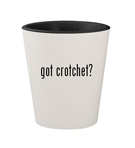 got crotchet? - Ceramic White Outer & Black Inner 1.5oz Shot Glass ()