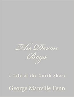 The Devon Boys: a Tale of the North Shore