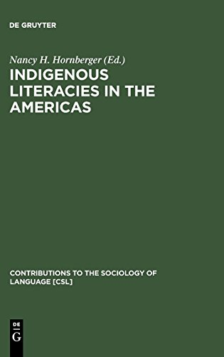 Indigenous Literacies in the Americas (Contributions to the Sociology of Language)