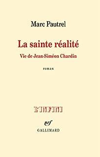 La sainte réalité : vie de Jean-Siméon Chardin, Pautrel, Marc