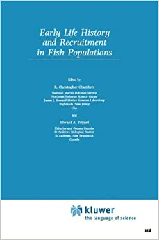 Early Life History and Recruitment in Fish Populations (Fish and Fisheries Series)