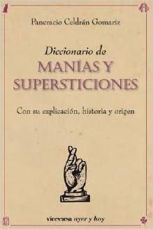 Diccionario de manías y supersticiones: PANCRACIO CELDRAN ...