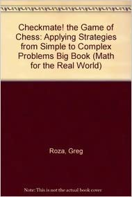 Download Checkmate! the Game of Chess: Applying Strategies from Simple to Complex Problems Big Book (Math for the Real World) PDF, azw (Kindle)