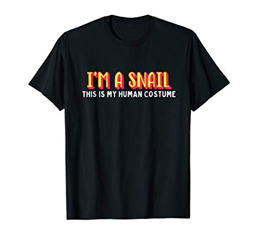 I'm a snail this is my human costume halloween t-shirt ()