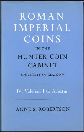 Roman Imperial Coins in the Hunter Coin Cabinet, University of Glasgow: Volume 4: Valerian I to Allectus (Glasgow University Publications) (v. 4) (Roman Imperial Coins)