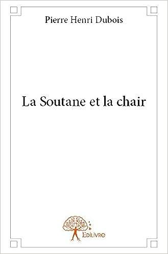 Il livres pdf téléchargement gratuit La Soutane et la Chair PDF