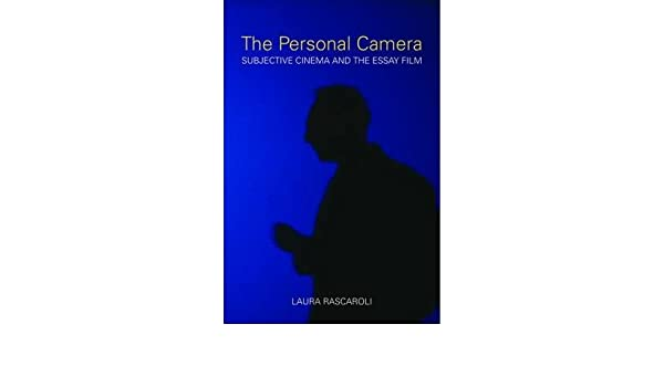 laura rascaroli the personal camera subjective cinema and the essay film