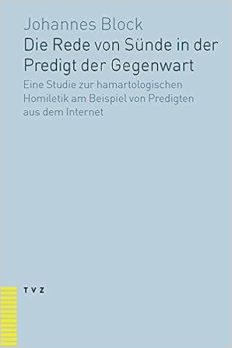 die rede von sunde in der predigt der gegenwart eine studie zur hamartalogischen homiletik am beispiel von predigten aus dem internet german edition - Rede Beispiel