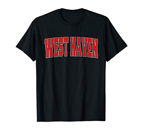 WEST HAVEN CT CONNECTICUT Varsity Style USA Vintage Sports T-Shirt (Only The Best West Haven Ct)