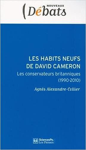 Livres gratuits en ligne Les habits neufs de David Cameron : Le conservateurs britanniques (1990-2010) epub pdf