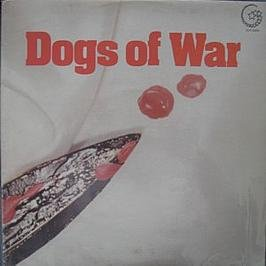 Dogs Of War / Dogs Of War