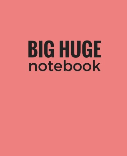 Big Huge Notebook (820 Pages): Coral, Jumbo Blank Page Journal, Notebook, Diary (Extra Large Notebooks)