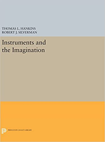 Download Instruments and the Imagination (Princeton Legacy Library) PDF, azw (Kindle), ePub