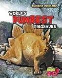 World's Dumbest Dinosaurs, Rupert Matthews, 1410945308