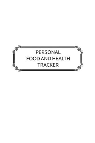 Personal Food and Health Tracker: Six-Week Food and Symptoms Diary (White, 6x9) (Symptoms Of An Eating Disorder In A Teenager)