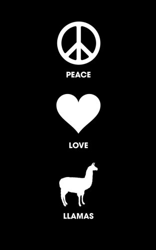 Download Peace Love Llamas: 120 Page, 5x8, Lined Journal Notebook, Llama Gifts ebook