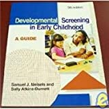 Developmental Screening in Early Childhood : A Guide, Meisels, Samuel J. and Atkins-Burnett, Sally, 1928896251