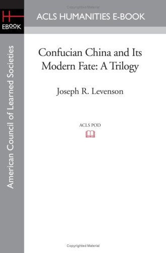 Confucian China and Its Modern Fate: A Trilogy (American Council of Learned Societies)