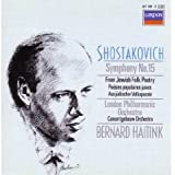 Shostakovich: Symphony No. 15 / From Jewish Folk Poetry, Opp. 79, 141