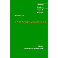 Nietzsche: Thus Spoke Zarathustra (Cambridge Texts in the History of Philosophy)