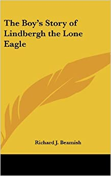 Descargar Libros Gratis Ebook The Boy's Story Of Lindbergh The Lone Eagle PDF Android