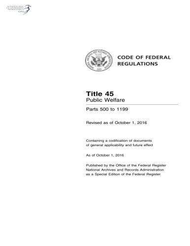 Code of Federal Regulations, Title 45 Public Welfare 500-1199, Revised as of October 1, 2016 pdf