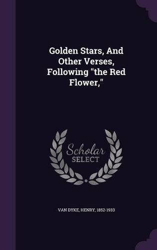 Download Golden Stars, and Other Verses, Following the Red Flower, ebook