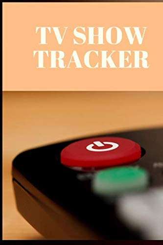 TV Show Tracker: Journal to Keep Track and Review Television Shows, Series, Mini Series or Specials (List Of 1990s Science Fiction Tv Shows)