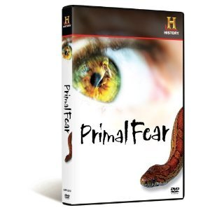 The History Channel : Primal Fear - Our Deepest Fears Revealed : The History , Psychology , and Science of What Scares Us -