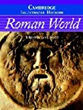 The Cambridge Illustrated History of the Roman World (Cambridge Illustrated Histories), , 0521827752