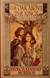 img - for The Oak above the Kings (The Tales of Arthur) book / textbook / text book