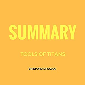 Summary of Tools of Titans by Timothy Ferriss Audiobook