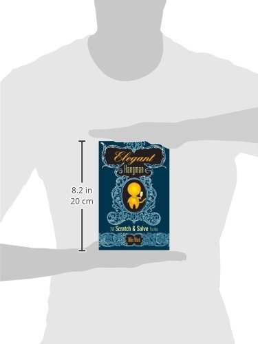 Elegant Hangman: 250 Scratch & Solve Puzzles (Scratch & Solve Series)