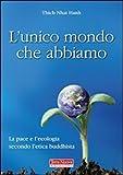 Image de L'unico mondo che abbiamo. La pace e l'ecologia secondo l'etica buddhista