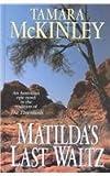 Matilda's Last Waltz, Tamara McKinley, 075051633X