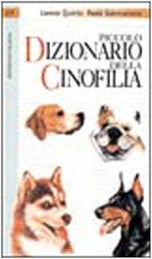 Piccolo dizionario della cinofilia Copertina flessibile – 1 apr 1998 Lorena Quarta Paola Sammartano Editoriale Olimpia 8825328044