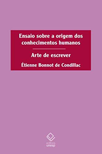 Ensaio Sobre a Origem dos Conhecimentos Humanos. Arte de Escrever