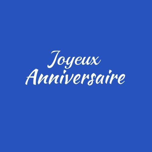 Joyeux Anniversaire ...: Livre d'Or Joyeux Anniversaire 21 x 21 cm Accessoires decoration idee cadeau Anniversaire pour enfant garon fille adolescent ... famille Fte Couverture Bleu (French Edition)