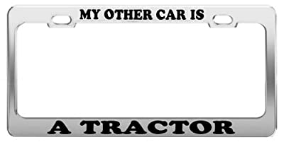 MY OTHER CAR IS A TRACTOR License Plate Frame Car Truck Accessory Gift