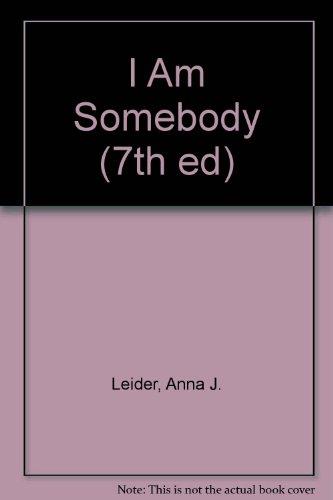 I Am Somebody (7th ed)